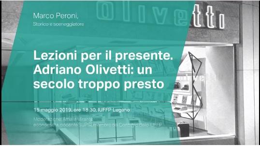 Lezioni per il presente. Adriano Olivetti: un secolo troppo presto – Marco Peroni